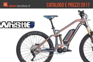 Il catalogo e il listino prezzi 2017 per le bici elettriche ed eMTB Whistle