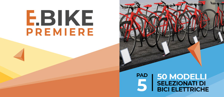 Ebike Premiere: un evento nell'evento, con 50 modelli di ebike 2019 in esposizione.
