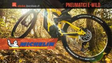 Michelin E-Wild: pneumatici specifici per mtb elettriche (e-MTB)