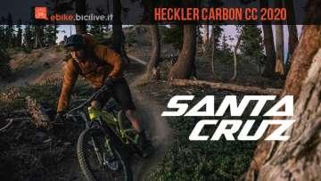 Heckler Carbon CC 2020: la prima e-bike di Santa Cruz