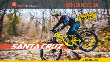 Il test della Santa Cruz Heckler CC 2020: una eMTB intuitiva e maneggevole