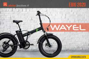 Wayel eBig 2020: l'e-bike pieghevole per andare dappertutto