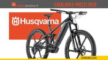 Le nuove e-bike Husqvarna 2020: catalogo e listino prezzi