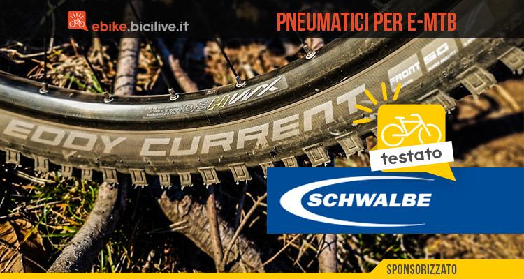 Il test dei nuovi pneumatici per Mountain bike elettrica Schwalbe Eddy Current