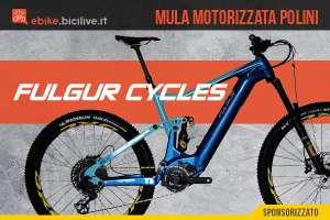 Fulgur Mula 2021: eMTB biammortizzata con motore Polini E-P3 MX