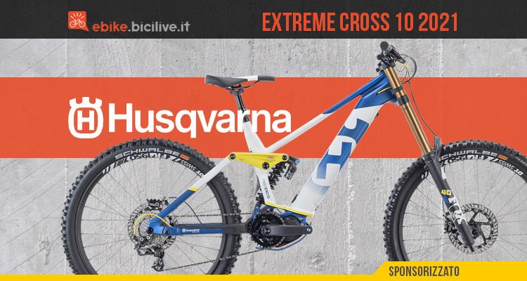 La nuova mountainbike elettrica Husqvarna Extreme Cross 10 2021