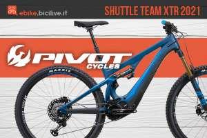 La nuova emtb biammortizzata Pivot Shuttle Team XTR 2021