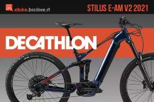 La nuova emtb prodotta da Decathlon Stilus E-AM V2 2021