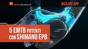 5 Emtb potenti con Shimano EP8 selezionate dall'app BiciLive